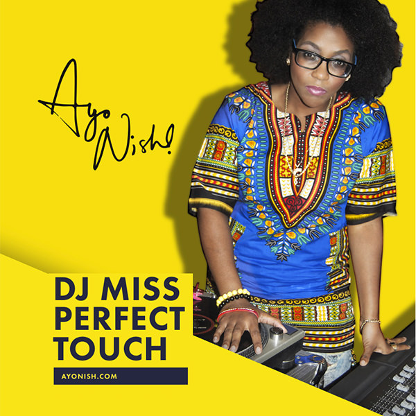 Ayo Nish! x DJ Ms. Perfect Touch