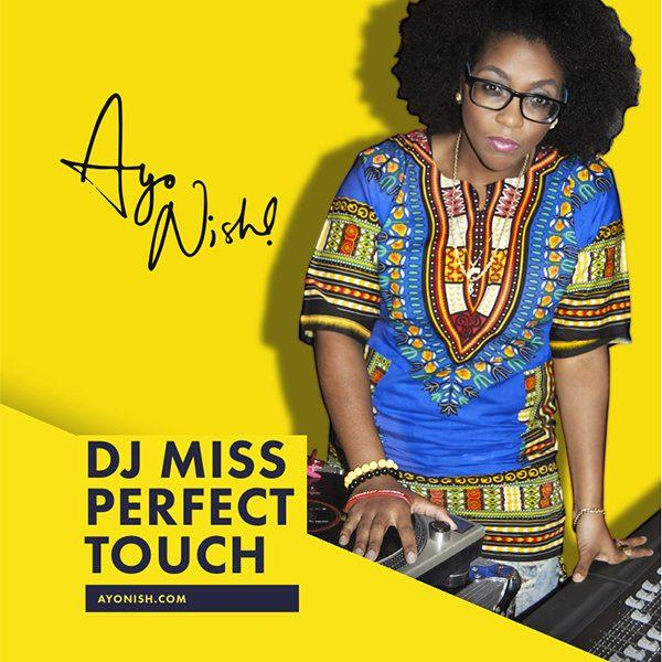 Ayo Nish! x DJ Ms. Perfect Touch